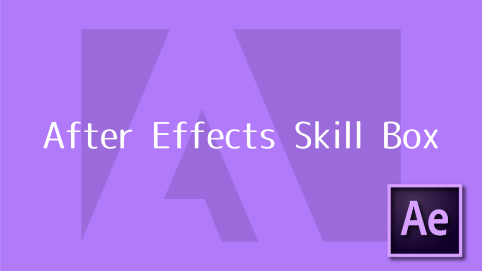 Adobe After Effects Skill Box
