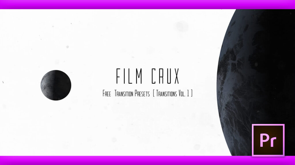 Premiere Pro FILM CRUX Transitions Vol. 1 無料 プリセット トランジション