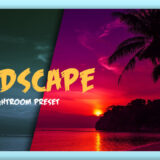Adobe Lightroom Free Preset Landscape .xmp .lrtemplate 無料 フリー ランドスケープ 風景 景色